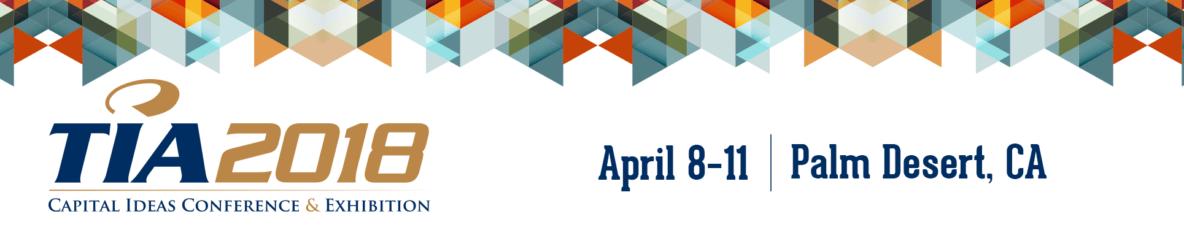 TIA 2018 Conference Logo - Capital Ideas Conference & Exhibition - April 8-11 Palm Desert, CA